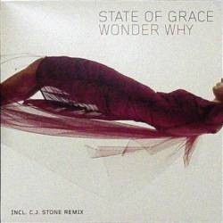 State Of Grace ‎– Wonder Why