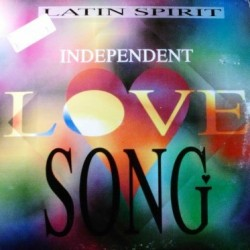 Latin Spirit ‎– Independent Love Song