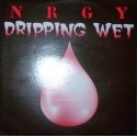 NRGY - Dripping Wet(SIN PALABRAS¡¡ COPIA UNICA NUEVA¡¡  CHOCOLATE¡¡)
