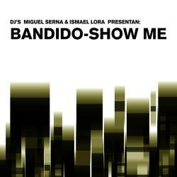 Bandido - Show Me