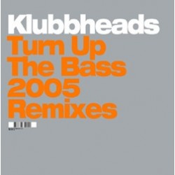 Klubbheads – Turn Up The Bass (2005 Remixes)