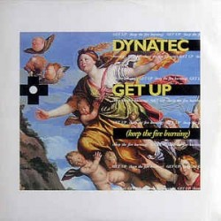 Dynatec ‎– Get Up (Keep The Fire Burning)