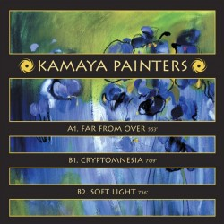 Kamaya Painters – Far From Over / Cryptomnesia / Soft Light
