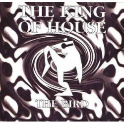 The King Of House - The Bird