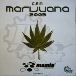 DJ Ray – C.R.M. Marijuana 2003
