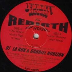 DJ La Rok & Gabriel Horizon – The Rebirth Of House