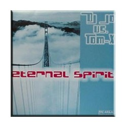 DJ Jo vs. Tom-X ‎– Eternal Spirit