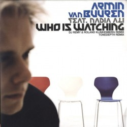 Armin van Buuren Feat. Nadia Ali - Who Is Watching