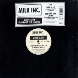 Milk Inc. - Livin' A Lie / Land Of The Living (2 PELOTAZOS EN UNO¡¡)