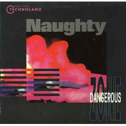 Dangerous Zone ‎– Naughty