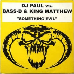 DJ Paul  vs. Bass-D & King Matthew – Something Evil