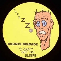 Bounce Brigade ‎– I Can't Get No Sleep / Move Your Feet