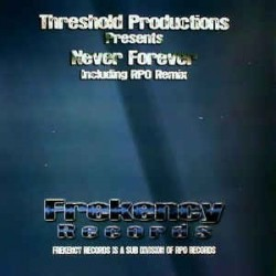 Threshold Productions – Never Forever