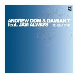 Andrew DDM & Damian T. Feat. Javi Always ‎– To Be A Trip