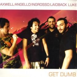 Axwell , Angello , Ingrosso , Laidback Luke – Get Dumb