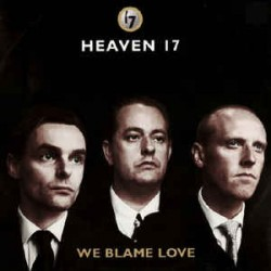 Heaven 17 ‎– We Blame Love