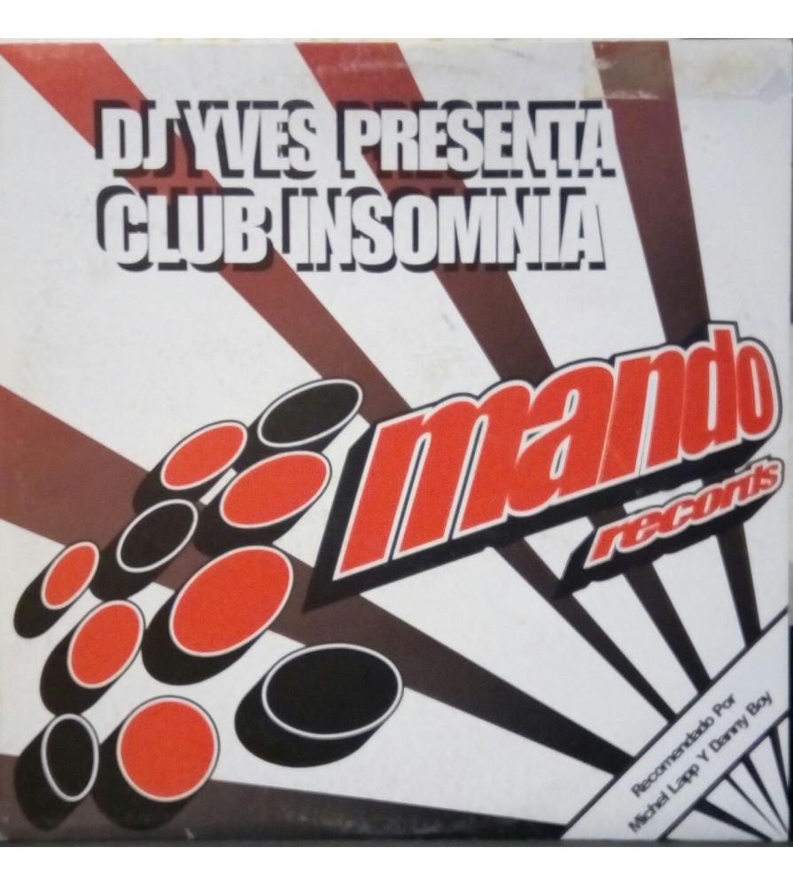 DJ Yves Presents Club Insomnia – No Sleep