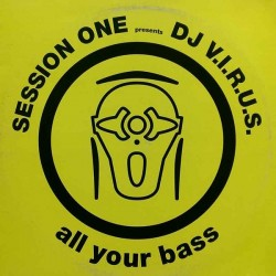 Session One Presents DJ V.I.R.U.S. – All Your Bass