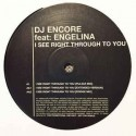 DJ Encore feat. Engelina ‎– I See Right Through To You (SERIOUS RECORDS)