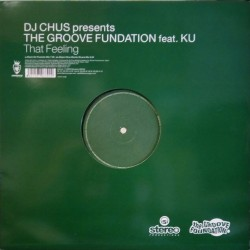 DJ Chus Presents The Groove Fundation ‎– That Feeling