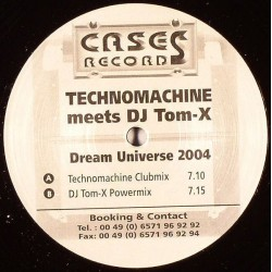 Technomachine Meets DJ Tom-X ‎– Dream Universe 2004