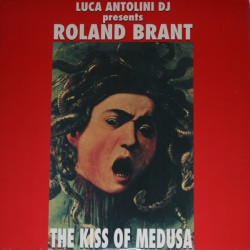 Luca Antolini DJ Presents Roland Brant ‎– The Kiss Of Medusa