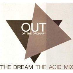 Out Of The Ordinary ‎– The Dream (The Acid Mix