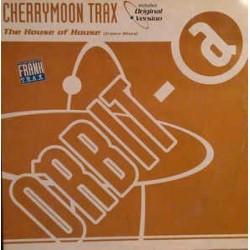 Cherrymoon Trax ‎– The House Of House (ORBIT RECORDS)
