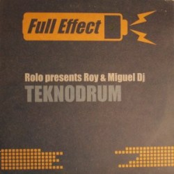 CJ Rolo presents Roy & Miguel DJ ‎– Teknodrum