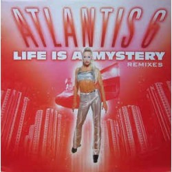 Atlantis 6 – Life Is A Mystery