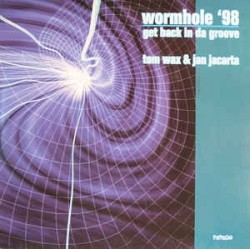 Tom Wax & Jan Jacarta – Wormhole '98 / Get Back In Da Groove