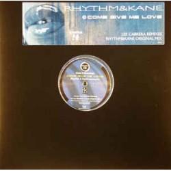 Rhythm & Kane – Come Give Me Love