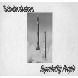 Schubraketen – Superheftig People
