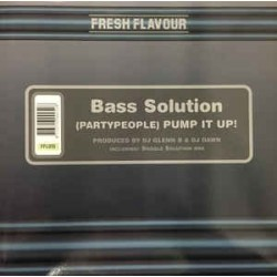 Bass Solution ‎– (Party People) Pump It Up