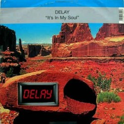 Delay ‎– It's In My Soul
