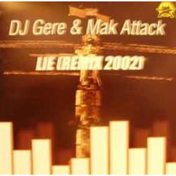 DJ Gere & Mak Attack – Lie (Remix 2002)