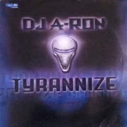 DJ A-Ron – Tyrannize