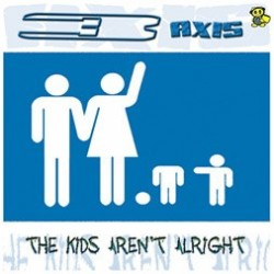 3 Axis ‎– The Kids Aren't Alright
