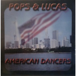 Pops And Lucas ‎– American Dancers