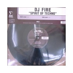 DJ Fire ‎– Spirit Of Techno