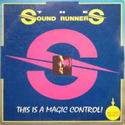 The Sound Runners ‎– This Is A Magic Control