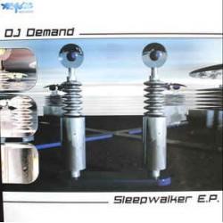 DJ Demand – Sleepwalker EP