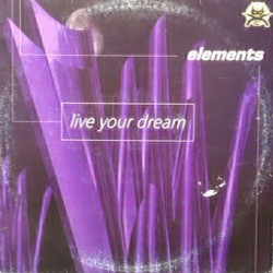Elements ‎– Live Your Dream