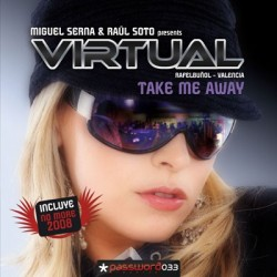 Miguel Serna & Raúl Soto presents Virtual - Take Me Away
