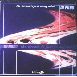 DJ Pildo ‎– The Dream Is Just In My Mind