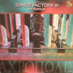 Space Factory 01 ‎– Acropolis