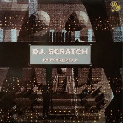 DJ Scratch – Don't Give Me Up