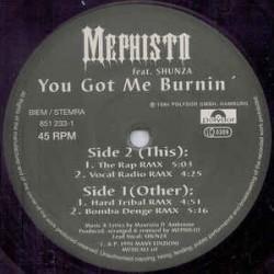 Mephisto Feat. Shunza – You Got Me Burnin(2 MANO,EDICIÓN ALEMANA¡¡)