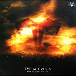 Evil Activities - Nobody Said It Was Easy(PELOTAZO¡¡ ULTIMA COPIA¡)