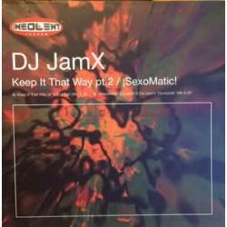 DJ JamX – Keep It That Way (Pt. 2) / SexoMatic